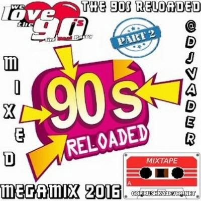DJ vADER - The 90s Reloaded Megamix 2016.2