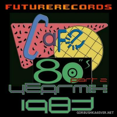 [Future Records] Cafe 80s Yearmix 1983 [2015] Part 2