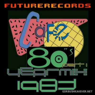 [Future Records] Cafe 80s Yearmix 1983 [2015] Part 1