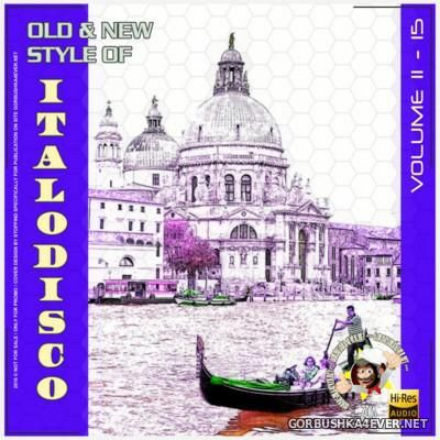 Old & New Style Of ItaloDisco vol 11-15 [2015]