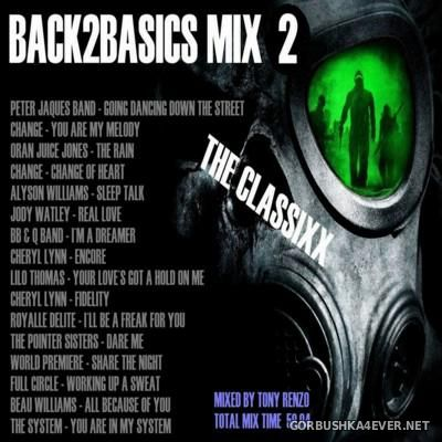Back2Basics The Classixx Mix vol 02 [2016] by Tony Renzo