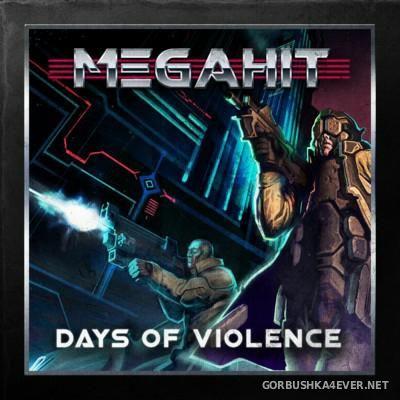 Megahit - Days Of Violence [2016]