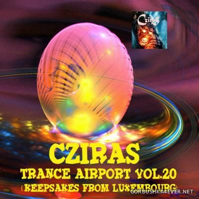 Trance Airport vol 20 (Keepsakes from Luxembourg) [2015] by Cziras