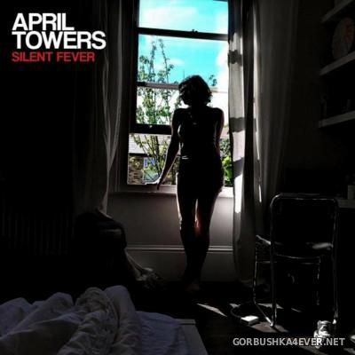 April Towers - Silent Fever [2016]