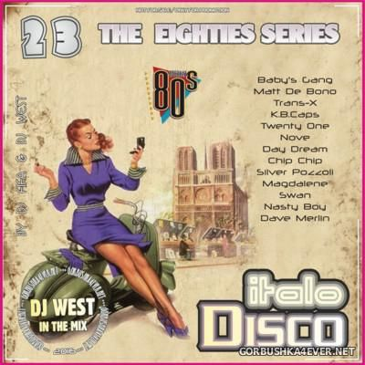 [The Eighties Series] ItaloDisco Mix vol 23 [2016] by DJ West