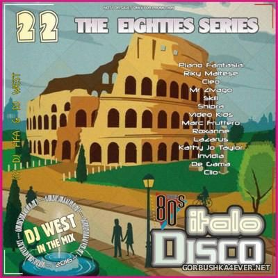 [The Eighties Series] ItaloDisco Mix vol 22 [2016] by DJ West