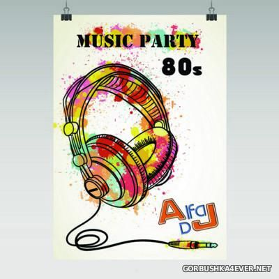 Alfa DJ - Music Party 80's Megamix [2016]