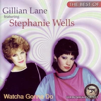 Gillian Lane & Stephanie Wells - Watcha Gonna Do (The Best Of) [1997]