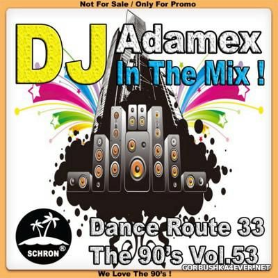 DJ Adamex - Dance Route 33 Megamix [The 90s Edition vol 53]