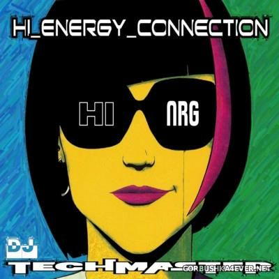 DJ Techmaster - Hi-Energy-Connection Mix [2016]
