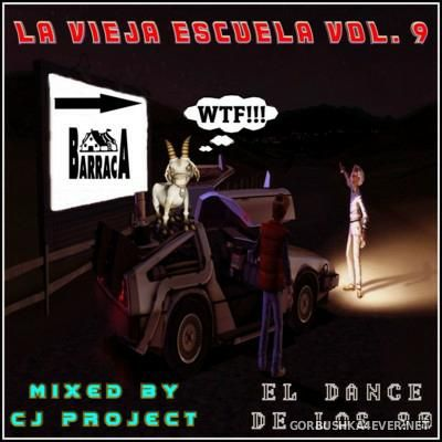 La Vieja Escuela El Dance De Los 90 vol 9 [2016] Mixed by CJ Project