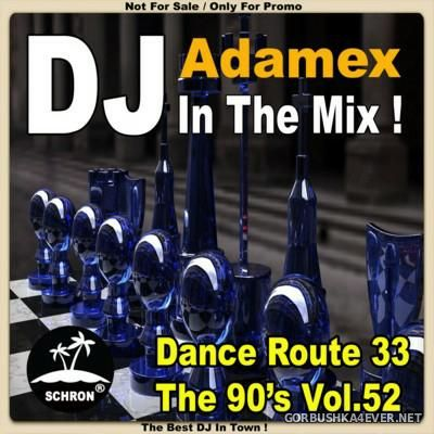DJ Adamex - Dance Route 33 Megamix [The 90s Edition vol 52]