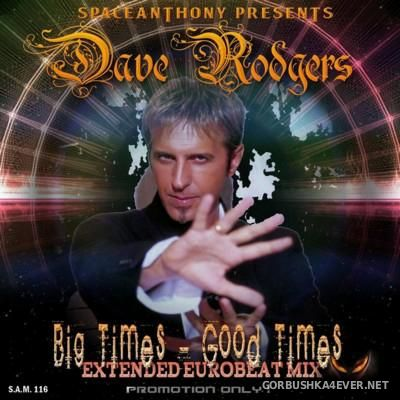 Dave Rodgers - Big Times-Good Times [2016] By SpaceAnthony