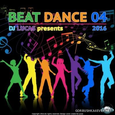 Beat Dance 04 [2016] / 3xCD / Mixed by DJ Lucas