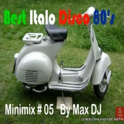 Max DJ - Best ItaloDisco 80's Minimix 5