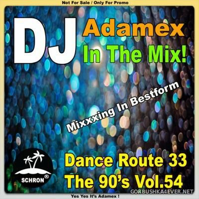 DJ Adamex - Dance Route 33 Megamix [The 90s Edition vol 54]