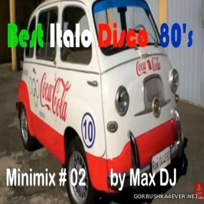 Max DJ - Best ItaloDisco 80's Minimix 2