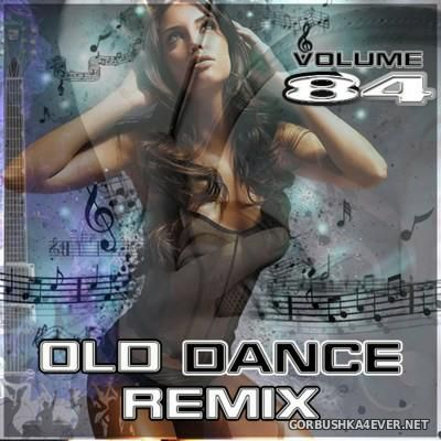 Old Dance Remix vol 84 [2016]