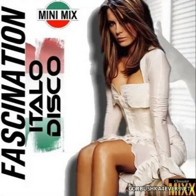 Fascination Italo Disco Mini Mix [0216] by Chwaster Mixx
