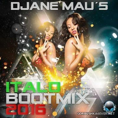 Italo Bootmix 2K16 by DJane Mau