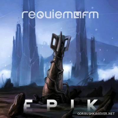 Requiem4FM - Epik [2015]