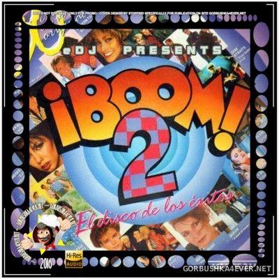 ¡Boom! 2 (El Disco De Los Exitos) In The Mix [2016] by eDJ