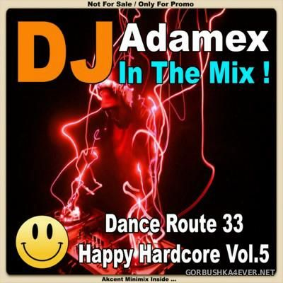 DJ Adamex - Dance Route 33 Happy Hardcore Megamix vol 5 [2016]