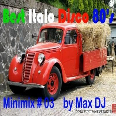 Max DJ - Best ItaloDisco 80's Minimix 3