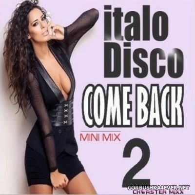 Come Back Italo Disco Mini Mix 2 [2016] by Chwaster Mixx