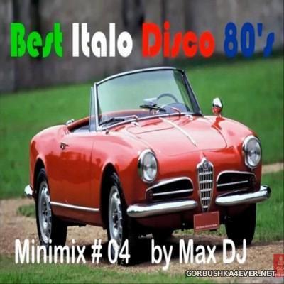 Max DJ - Best ItaloDisco 80's Minimix 4