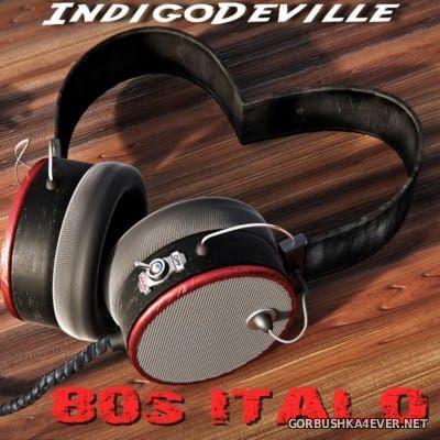 80s Italo IndigoDeville Mix [2013]
