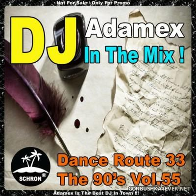 DJ Adamex - Dance Route 33 Megamix [The 90s Edition vol 55]