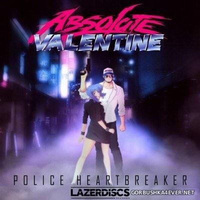 Absolute Valentine - Police Heartbreaker [2016]