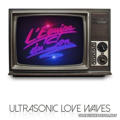 L'Equipe Du Son - Ultrasonic Love Waves [2016]