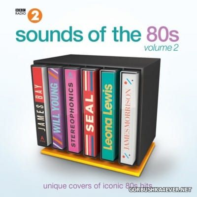 Sounds Of The 80s - Unique Covers Of Iconic Hits 2 [2016] / 2xCD