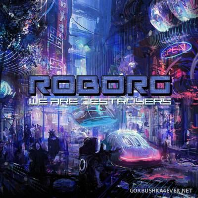 Roborg - We Are Destroyers [2016]