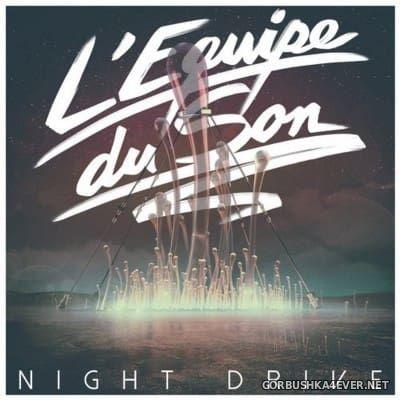 L'Equipe Du Son - Night Drive [2016]