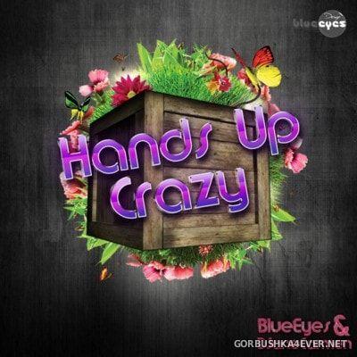 Hands Up Crazy vol 1 [2016] Mixed by DJaneBlueEyes & DJaneCarmen