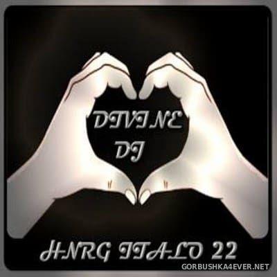 DJ Divine - HNRG Italo 22 [2013]