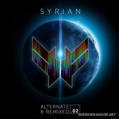 Syrian - Alternate & Remixed .02 [2016]