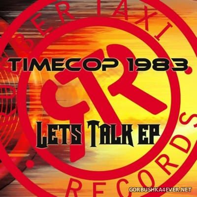 Timecop 1983 - Let's Talk [2016]