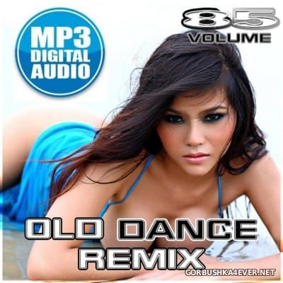 Old Dance Remix vol 85 [2016]