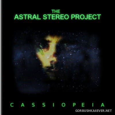 The Astral Stereo Project - Cassiopeia [2013]