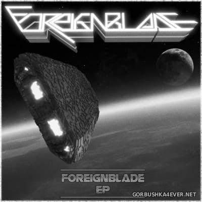 ForeignBlade - ForeignBlade [2014]