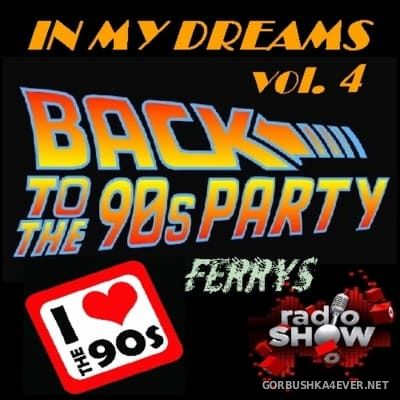 90s In My Dreams vol 4 [2016] Mixed by FerryS