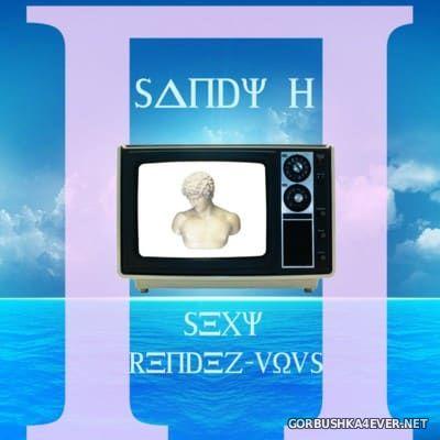 Sandy H - Sexy Rendez-Vous [2015]