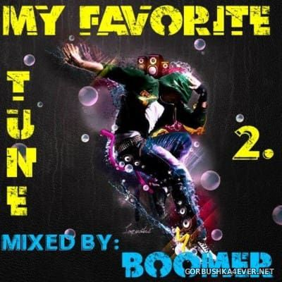 My Favorite Tune Mix 2 [2016] Mixed by Boomer