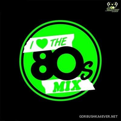 DJ Shaggy - I Love The 80s Mix 2016.3