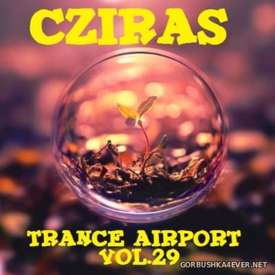 Trance Airport vol 29 [2016] by Cziras