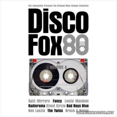 80s Revolution presents Disco Fox 80 - The Original Maxi-Singles Collection vol 6 [2016]